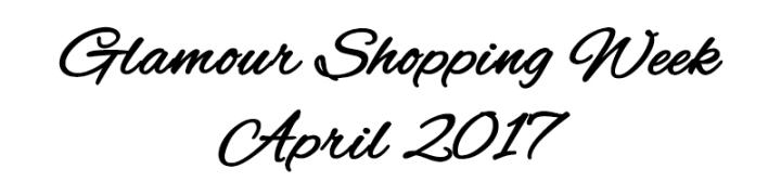 Glamour Shopping Week April2017